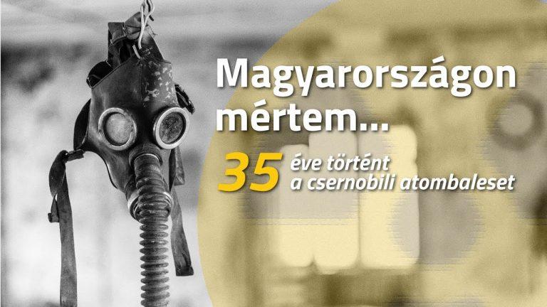 Magyarországon mértem – 35 éve történt a csernobili atomkatasztrófa