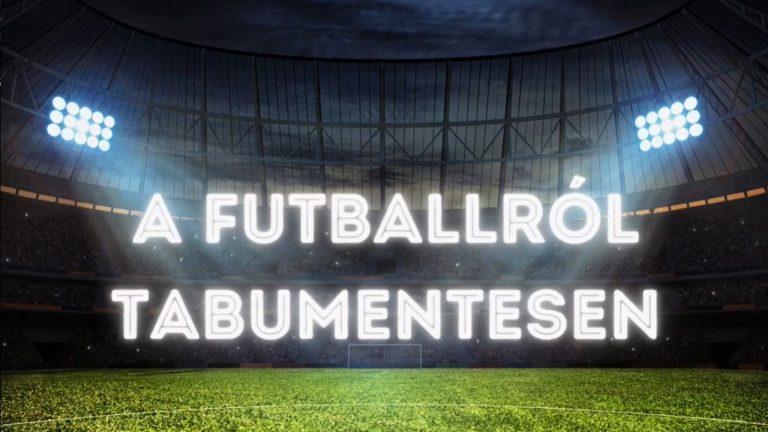 A Futballról Tabumentesen – akadémiák, magas fizuk, stadionok, régiós liga, szólás szabadság? – E10