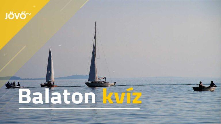 Balaton kvíz – mennyit tudsz a magyar tengerről?